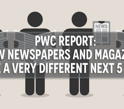 PwC Report: How Newspapers and Magazines Have A Very Different Next 5 Years