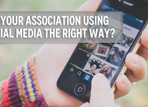 Is Your Association Using Social Media The Right Way