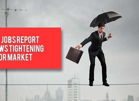 new-jobs-report-show-tightening-labor-market-