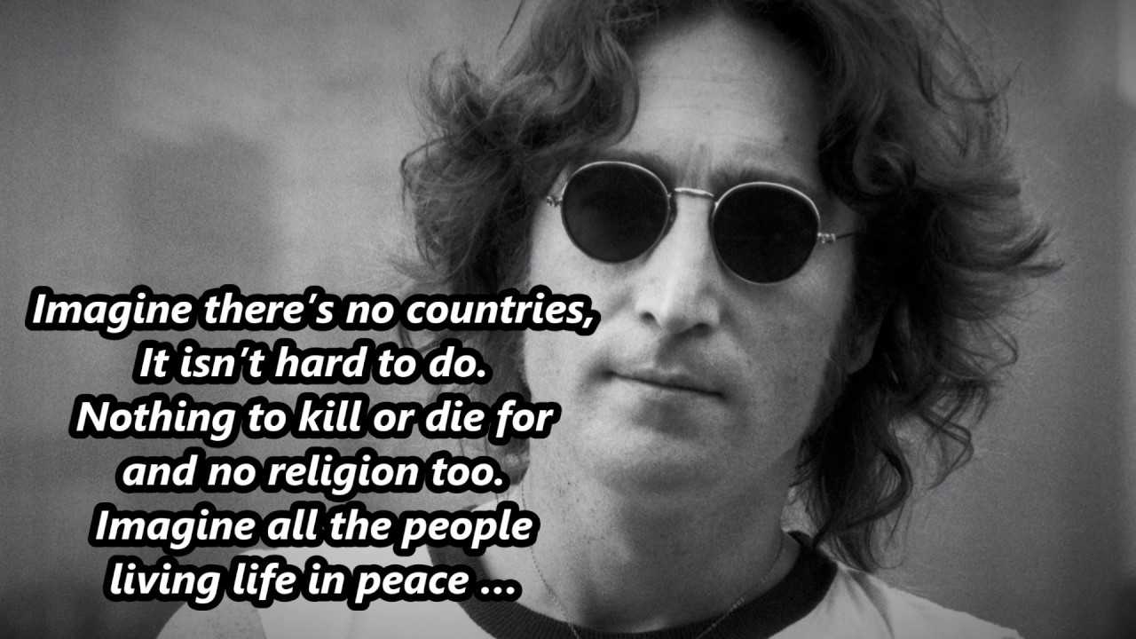 People Want To Change Us Anthem For Lennon S Imagine Real Talk Time