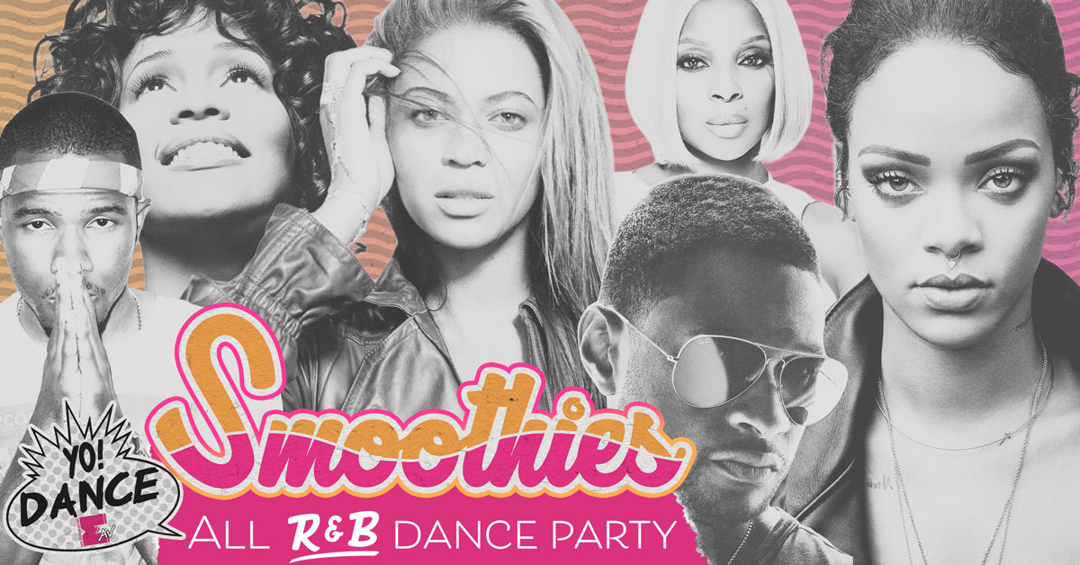 Smoothies: All R&B DANCE party!