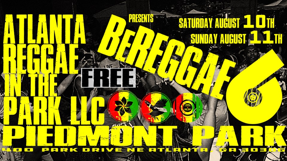 Atlanta Reggae in the Park LLC Presents BeREGGAE 6