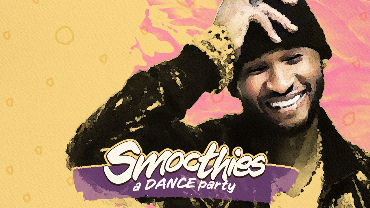Smoothies: a DANCE party