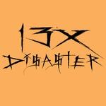 13x disater