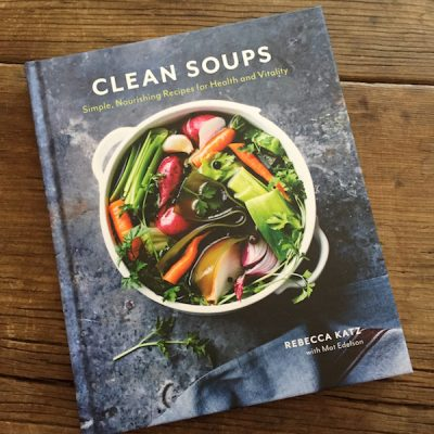 Cookbook review: Clean Soups by Rebecca Katz | Recipe Renovator reviews