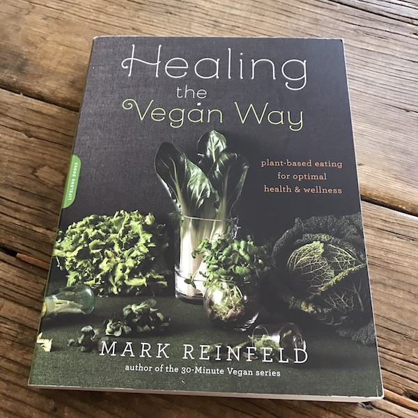 Recipe Renovator reviews: Healing the Vegan Way by Mark Reinfeld
