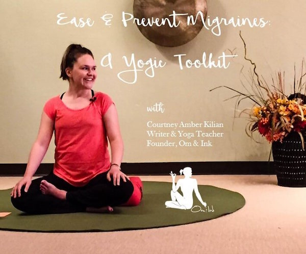 Ease and Prevent Migraines: A Yogic Tool Kit