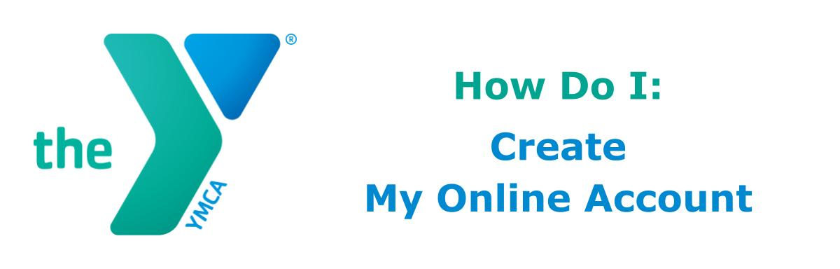 How Do I: Create My Online Account