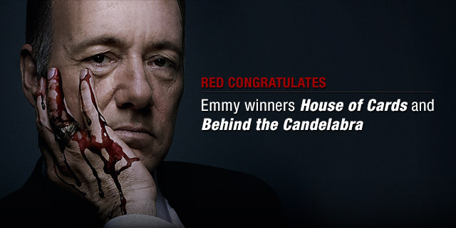 RED Congratulates House of Cards and Behind the Candelabra on their Emmy wins