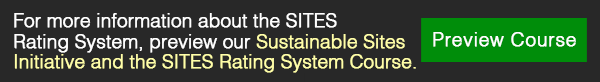 Sustainable Sites Initiative and the SITES Rating System Course