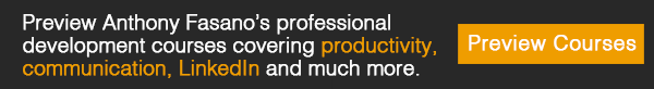 Anthony Fasano's professional development courses covering productivity, communication, LinkedIn and much more