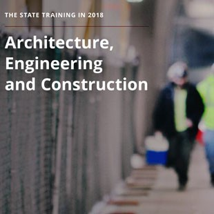 The State of Training in 2018 - Architecture, Engineering, Construction