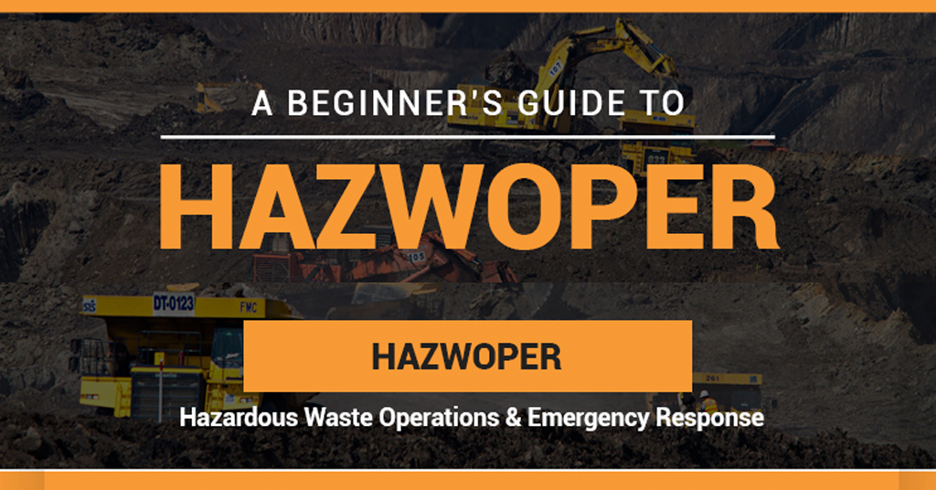 The Importance Of Hazwoper And Its Implications To Workers