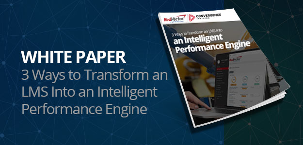 3 Ways to Transform an LMS Into an Intelligent Performance Engine
