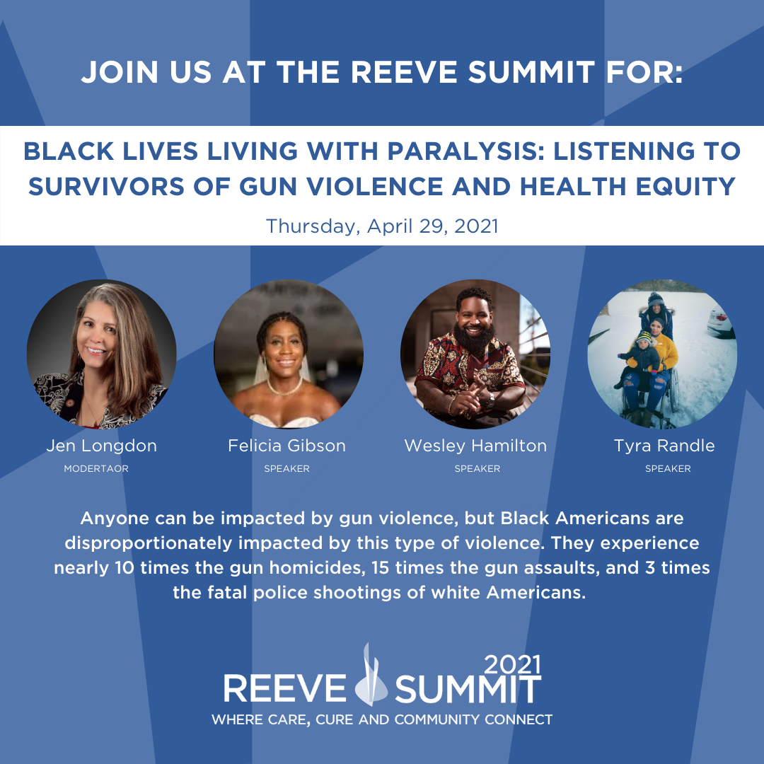 Join us at the Reeve Summit for: Black Lives Living with Paralysis: Listening to Survivors of Gun Violence and Health Equity