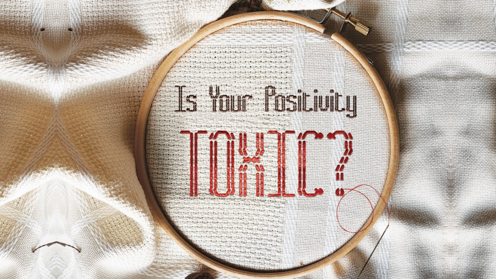 Is your positivity toxic?