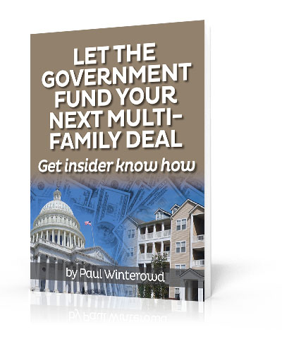 Let The Government Fund Your Next Multi Family Deal The