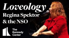 Loveology - Regina Spektor with the National Symphony Orchestra _ LIVE at The Kennedy Center-2U_I073jZu0