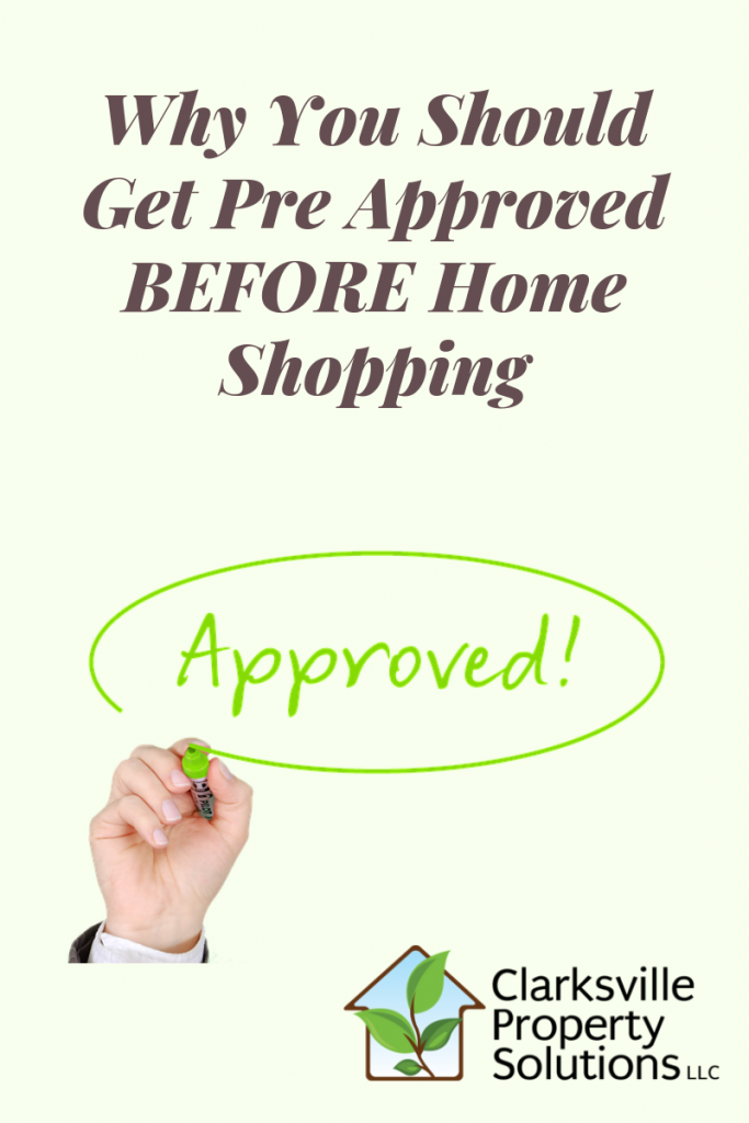 Why You Should Get Pre Approved BEFORE Home Shopping In Clarksville TN?
