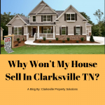 Why Won't My House Sell In Clarksville TN