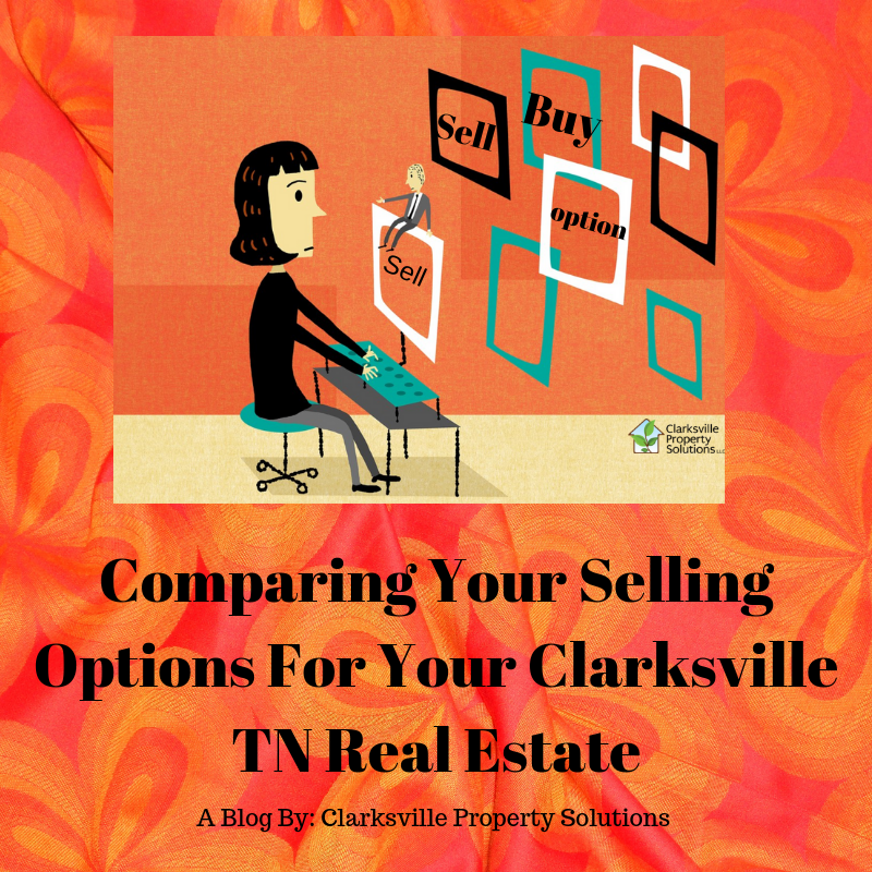 Comparing Your Selling Options For Your Clarksville TN Real Estate
