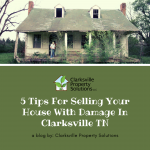5 Tips For Selling Your House With Damage in Clarksville TN