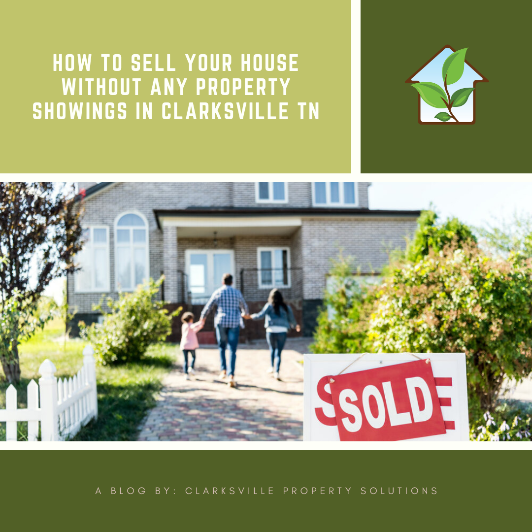 How To Sell Your House Without Any Property Showings In Clarksville TN