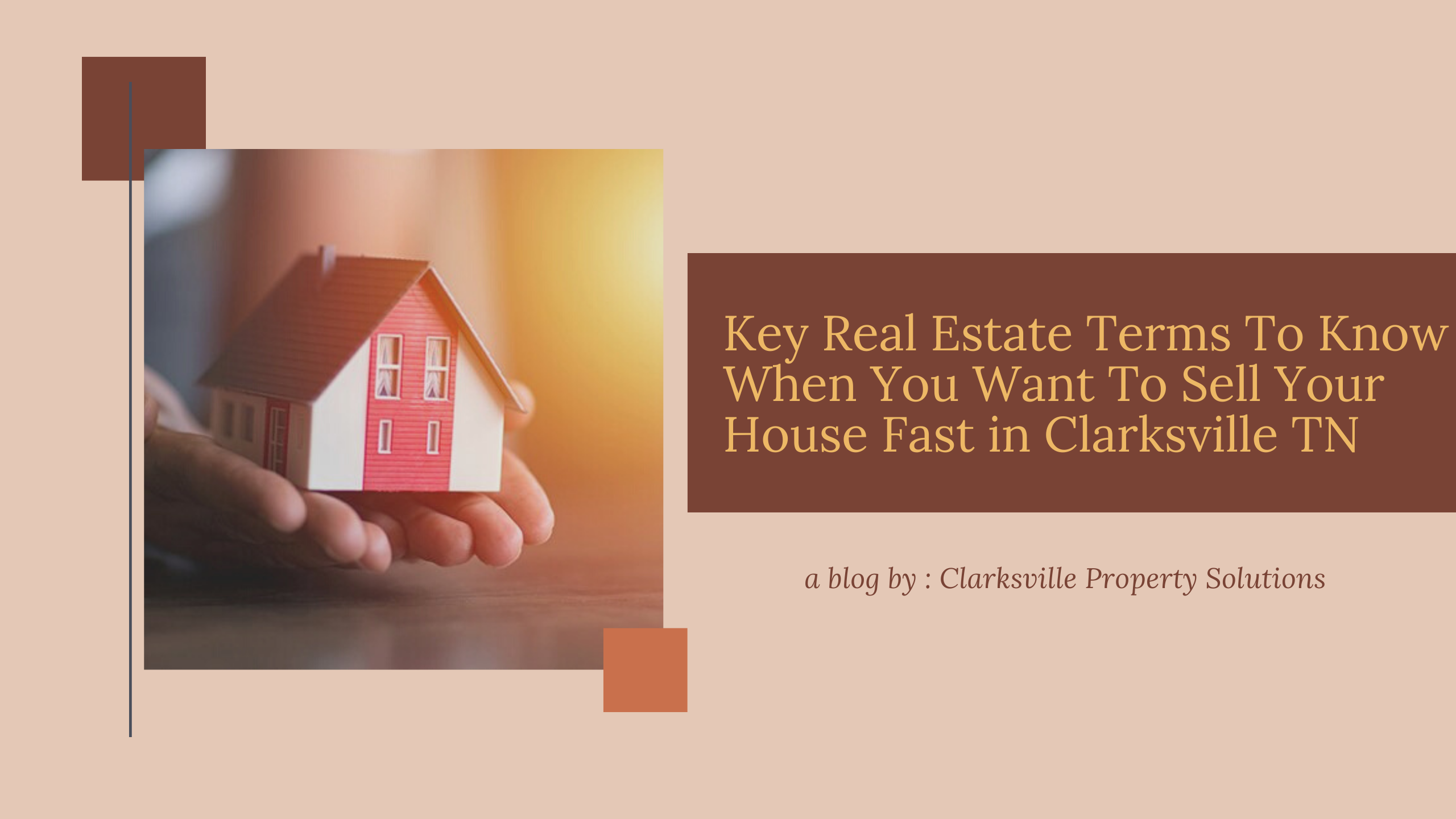 Key Real Estate Terms To Know When You Want To Sell Your House Fast in Clarksville TN