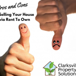 Pros and Cons of Selling Your House via Rent To Own in Clarksville TN