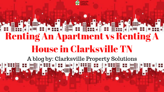 Renting An Apartment vs Renting A House in Clarksville TN