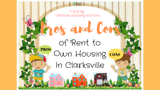 Pros and Cons of Rent to Own Housing In Clarksville
