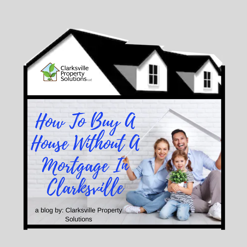How To Buy A House Without A Mortgage In Clarksville
