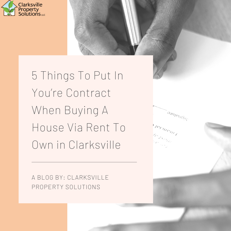 5 Things To Put In You're Contract When Buying A House Via Rent To Own in Clarksville