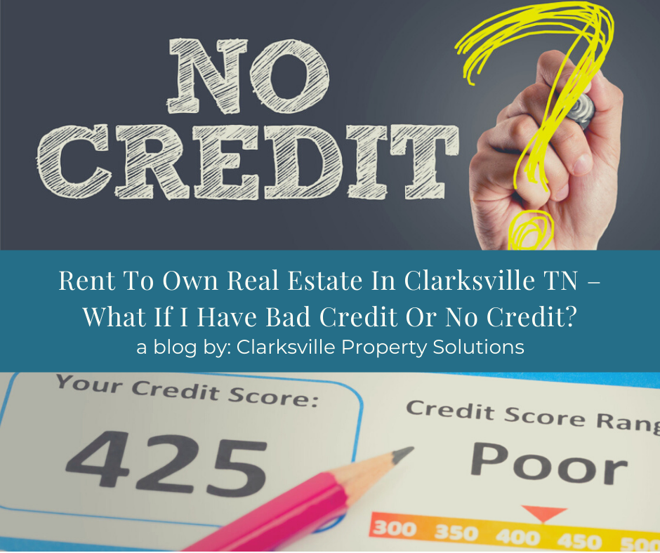 Rent To Own Real Estate In Clarksville TN – What If I Have Bad Credit Or No Credit?