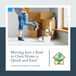 Moving Into a Rent to Own Home is Quick and Easy!