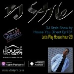 dj-style-show-by-house-you-direct-ep131