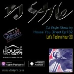 dj-style-show-by-house-you-direct-ep132