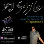 dj-style-show-by-house-you-direct-ep133