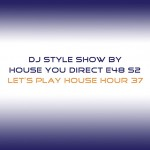 dj-style-show-by-house-you-direct-e48-s2