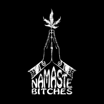 Namaste Bitches 100% Cotton T-Shirt