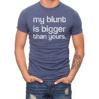 My Blunt Is Bigger T-Shirt 50% Coton/50% Polyester