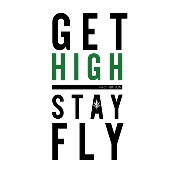 Get High Stay Fly 100% Cotton T-Shirt