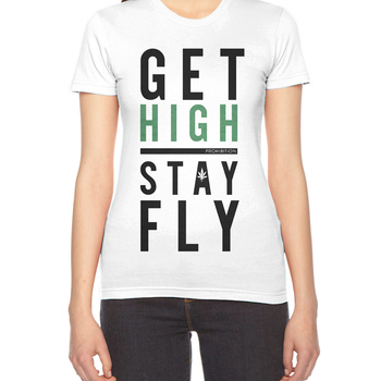 Get High Stay Fly T-Shirt 100% Coton