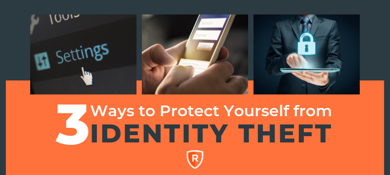 Three ways to protect yourself from identity theft