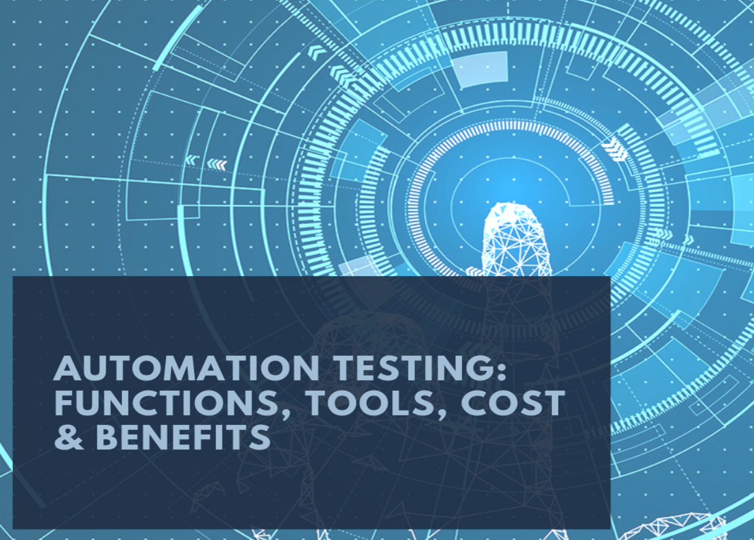 Automation Testing: Functions, Tools, Cost & Benefits