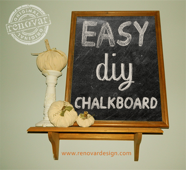Easy Chalkboard by Renovar Design