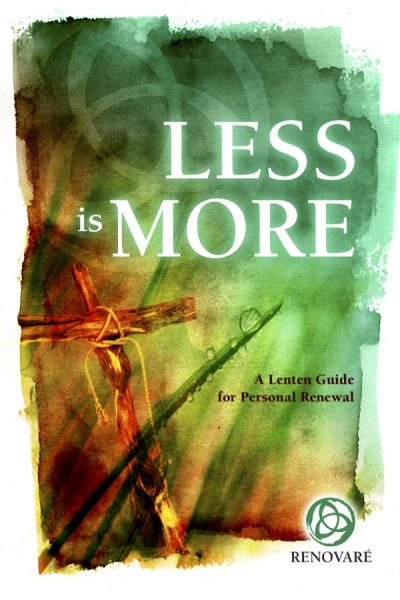 Less is more a lenten guide for personal renewal renovare for Less is more boek