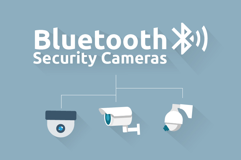 Bluetooth Security Cameras — Mysterious Points You Should Know ...