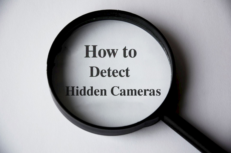 How to Detect Hidden Cameras