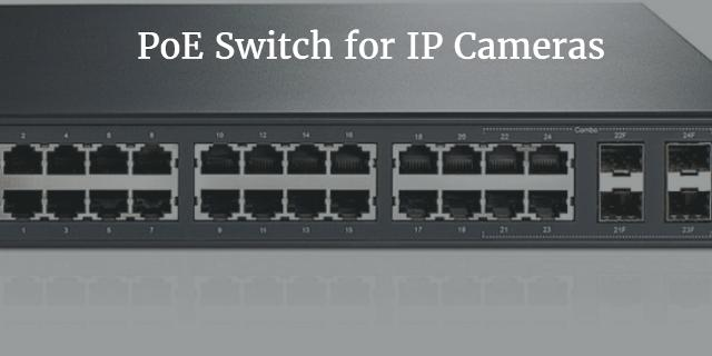 Best PoE Switch for IP Cameras